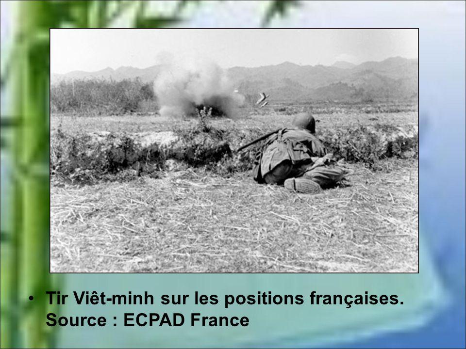 Tir Viêt-minh sur les positions françaises. Source : ECPAD France
