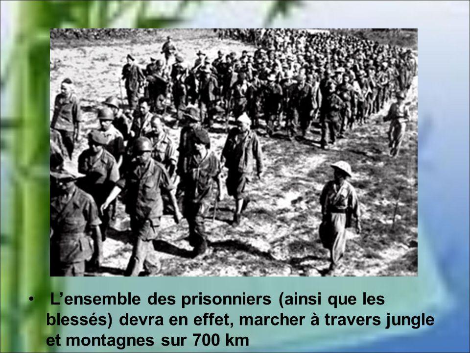 L'ensemble des prisonniers (ainsi que les blessés) devra en effet, marcher à travers jungle et montagnes sur 700 km