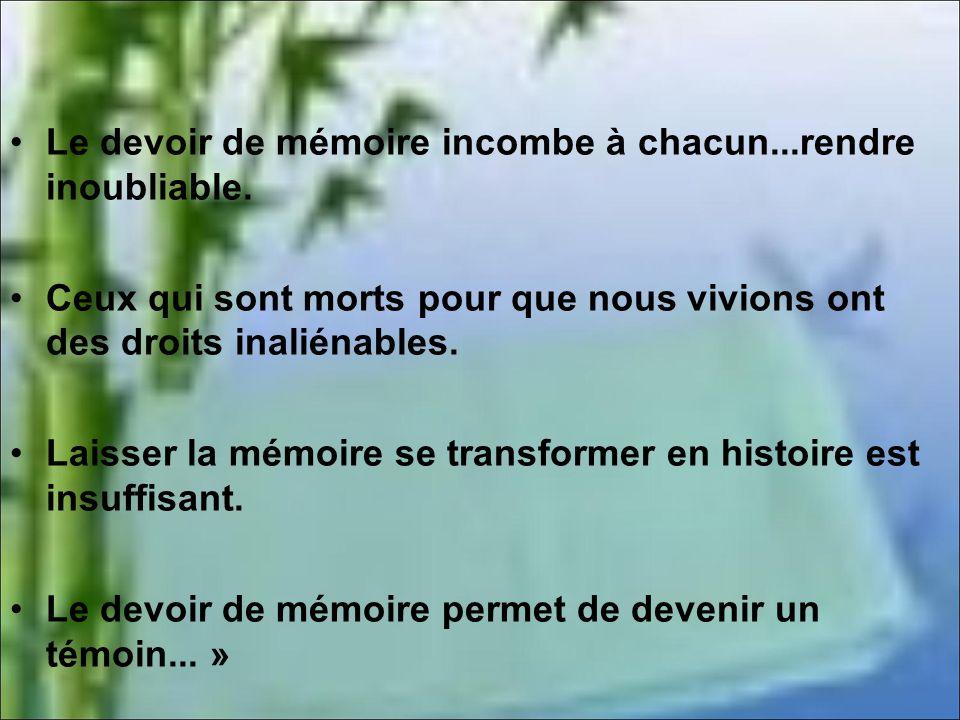 Le devoir de mémoire incombe à chacun...rendre inoubliable.