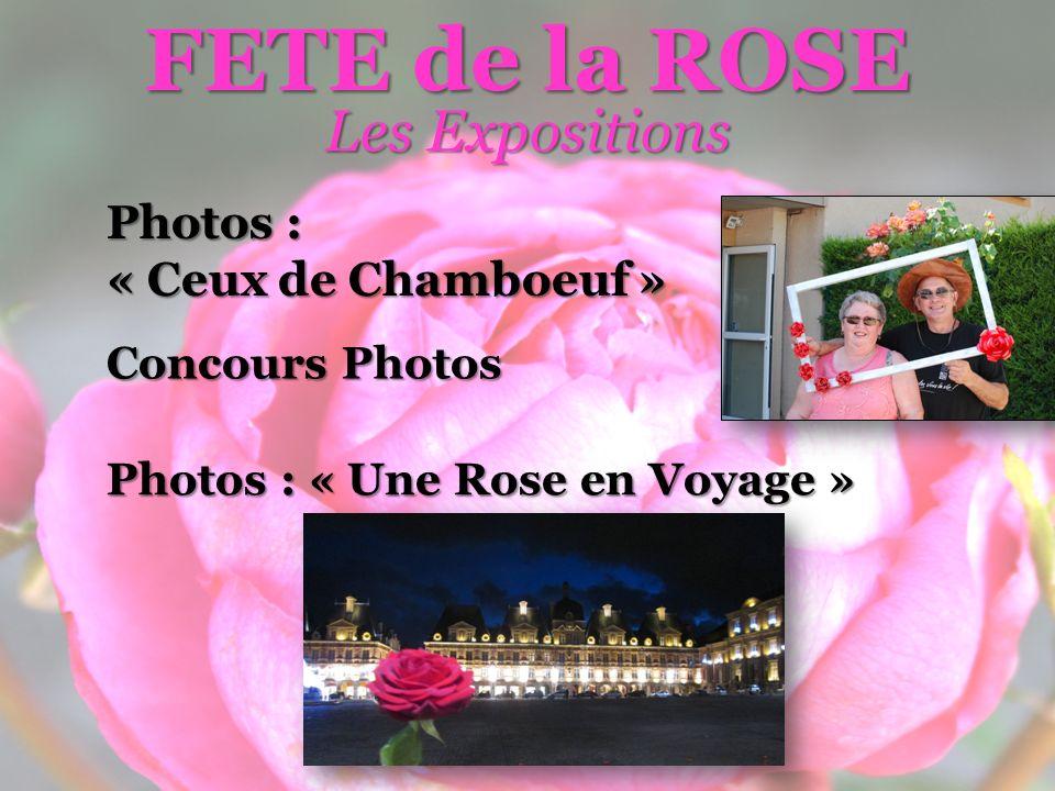 FETE de la ROSE Les Expositions Photos : « Ceux de Chamboeuf »