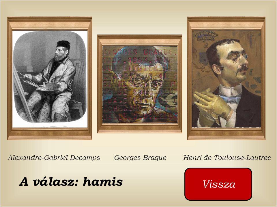 A válasz: hamis Vissza Alexandre-Gabriel Decamps Georges Braque