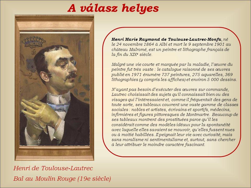 A válasz helyes Henri de Toulouse-Lautrec