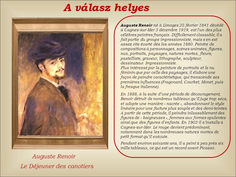 A válasz helyes Auguste Renoir Le Déjeuner des canotiers