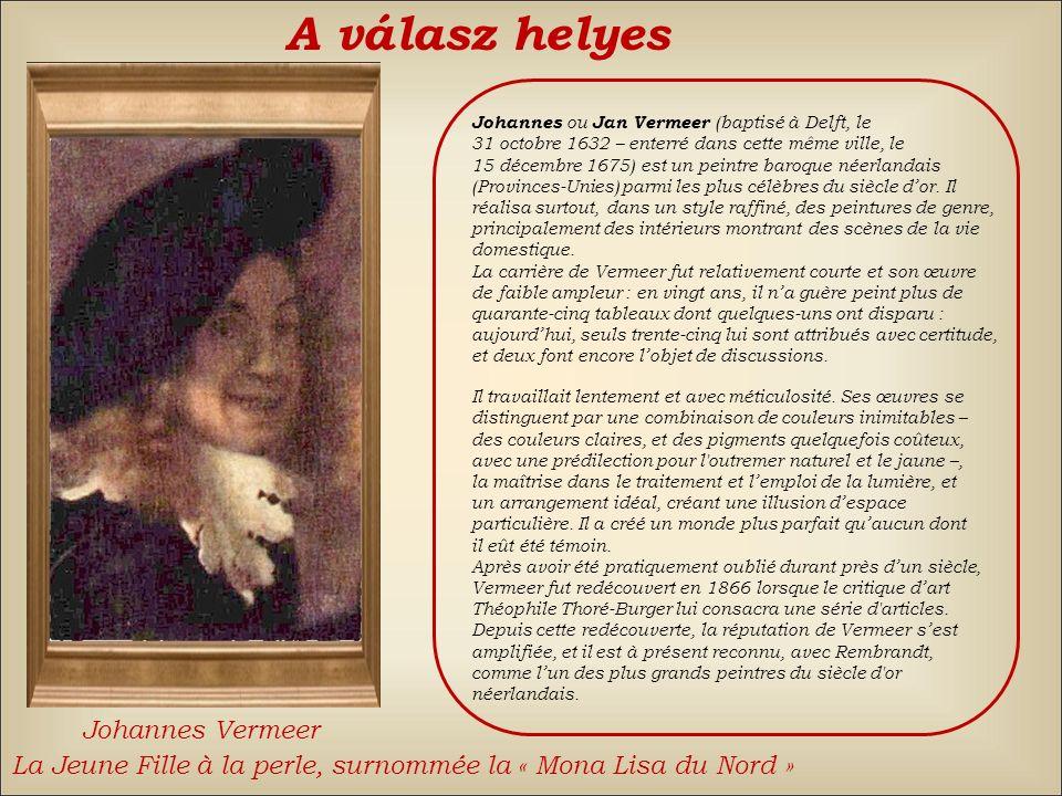 A válasz helyes Johannes Vermeer
