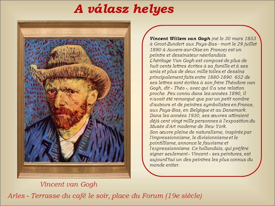 A válasz helyes Vincent van Gogh