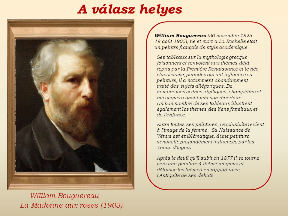 A válasz helyes William Bouguereau La Madonne aux roses (1903)