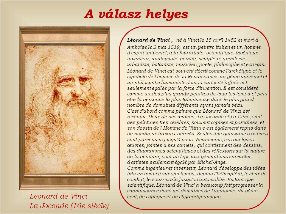 A válasz helyes Léonard de Vinci La Joconde (16e siècle)