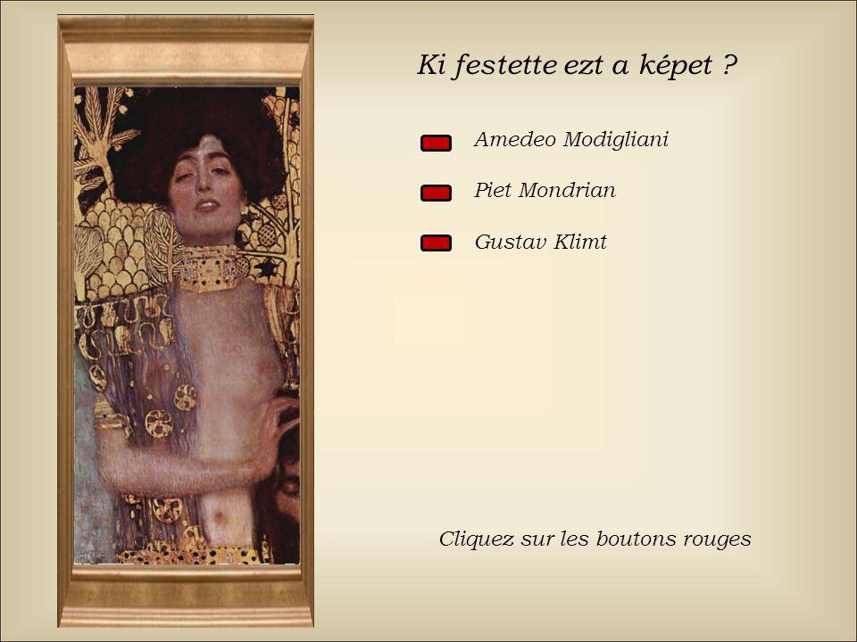 Ki festette ezt a képet Amedeo Modigliani Piet Mondrian Gustav Klimt