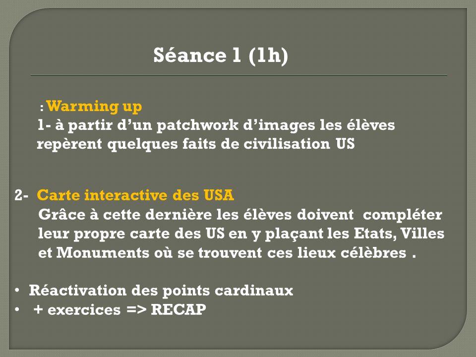 Séance 1 (1h) : Warming up. 1- à partir d'un patchwork d'images les élèves repèrent quelques faits de civilisation US.