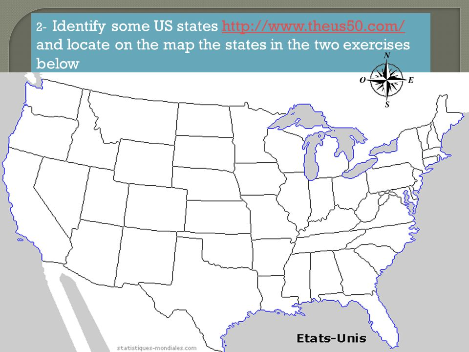 2- Identify some US states http://www. theus50