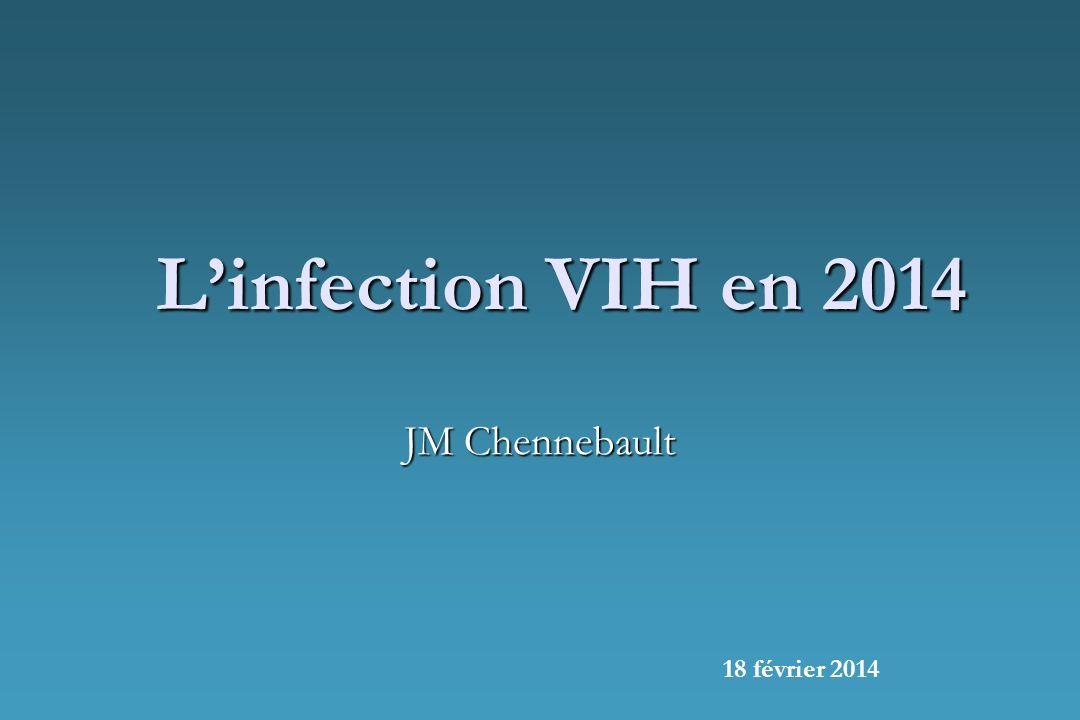 L'infection VIH en 2014 JM Chennebault 18 février 2014
