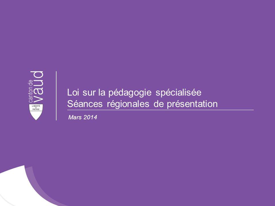 Loi sur la pédagogie spécialisée Séances régionales de présentation
