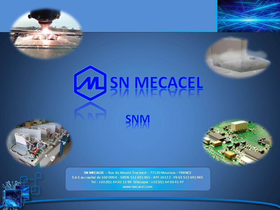 SN MECACEL SNM. SN MECACEL – Rue du Moulin Trochard – 77120 Mouroux – FRANCE.