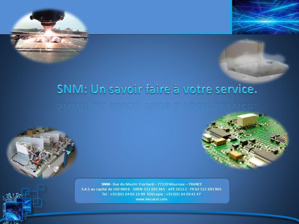 SNM: Un savoir faire à votre service.