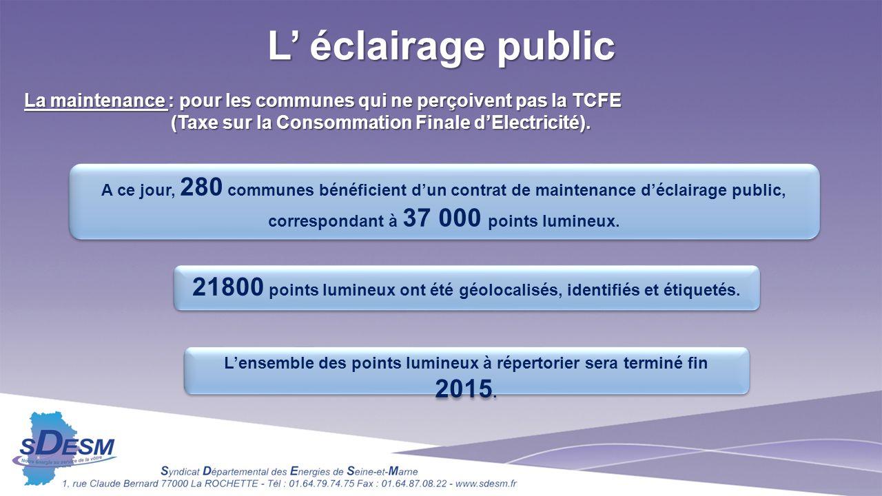 L' éclairage public La maintenance : pour les communes qui ne perçoivent pas la TCFE. (Taxe sur la Consommation Finale d'Electricité).