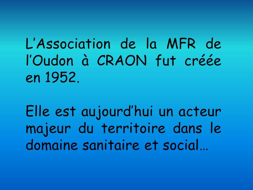 L'Association de la MFR de l'Oudon à CRAON fut créée en 1952.