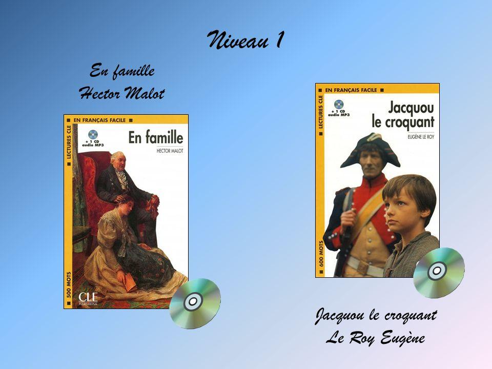 Niveau 1 En famille Hector Malot Jacquou le croquant Le Roy Eugène