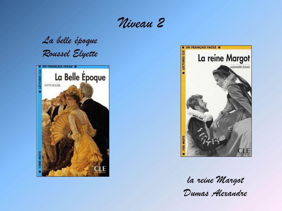 Niveau 2 La belle époque Roussel Elyette la reine Margot