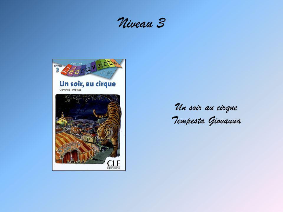 Niveau 3 Un soir au cirque Tempesta Giovanna