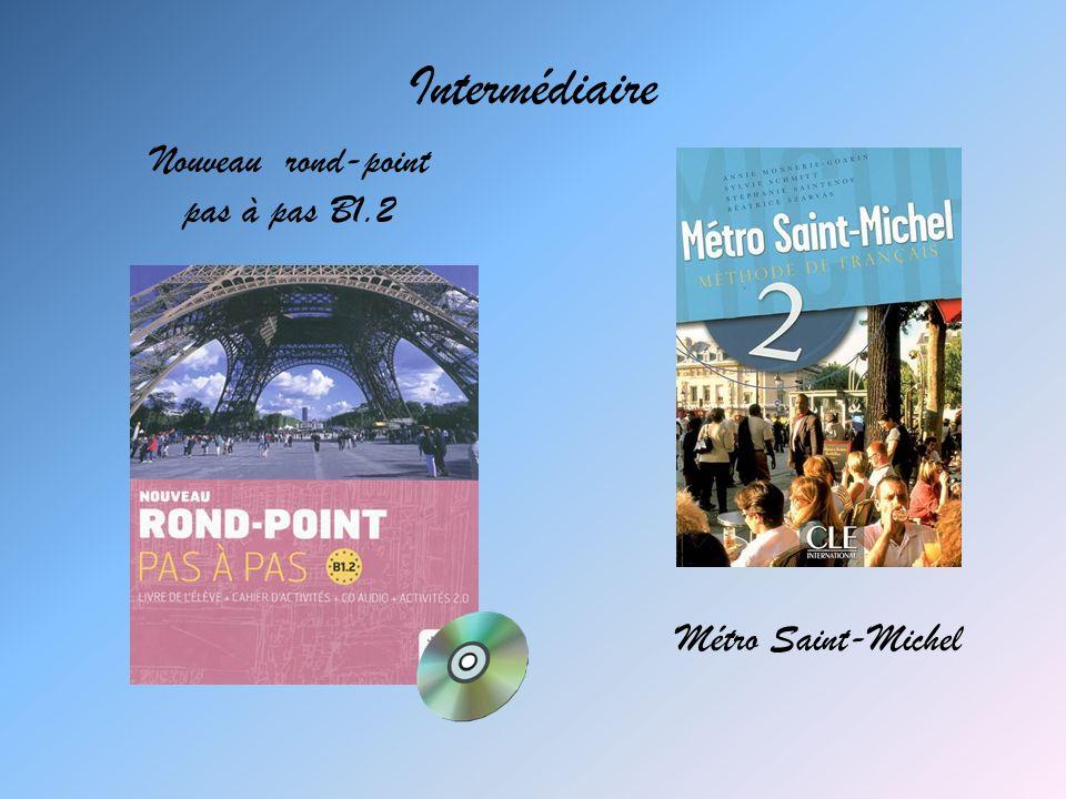 Intermédiaire Nouveau rond-point pas à pas B1.2 Métro Saint-Michel