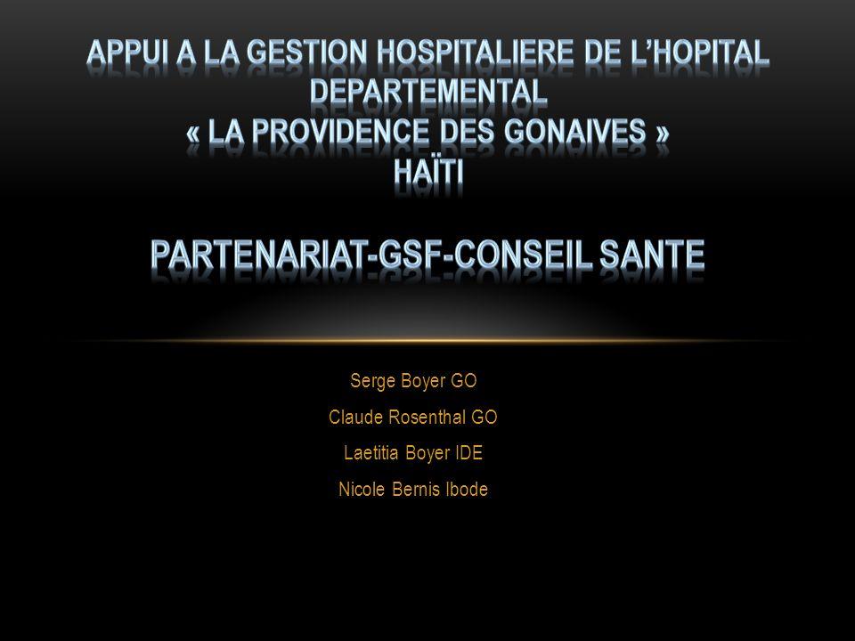 APPUI A LA GESTION HOSPITALIERE DE L'HOPITAL DEPARTEMENTAL « LA PROVIDENCE DES GONAIVES » HAïTI Partenariat-GSF-CONSEIL SANTE