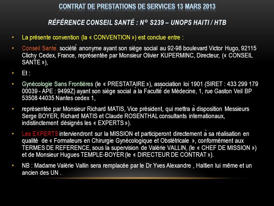 Contrat de prestations de services 13 mars 2013 Référence Conseil Santé : n° S239 – UNOPS HAITI / HTB
