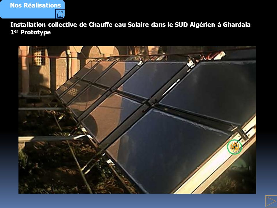 Nos Réalisations Installation collective de Chauffe eau Solaire dans le SUD Algérien à Ghardaia.