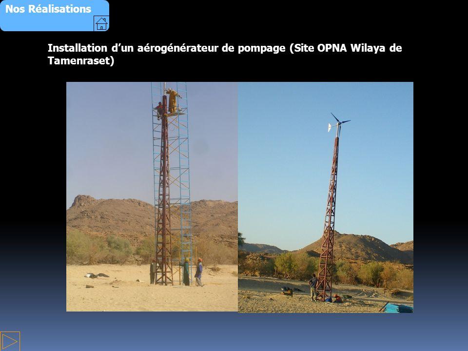 Nos Réalisations Installation d'un aérogénérateur de pompage (Site OPNA Wilaya de Tamenraset)