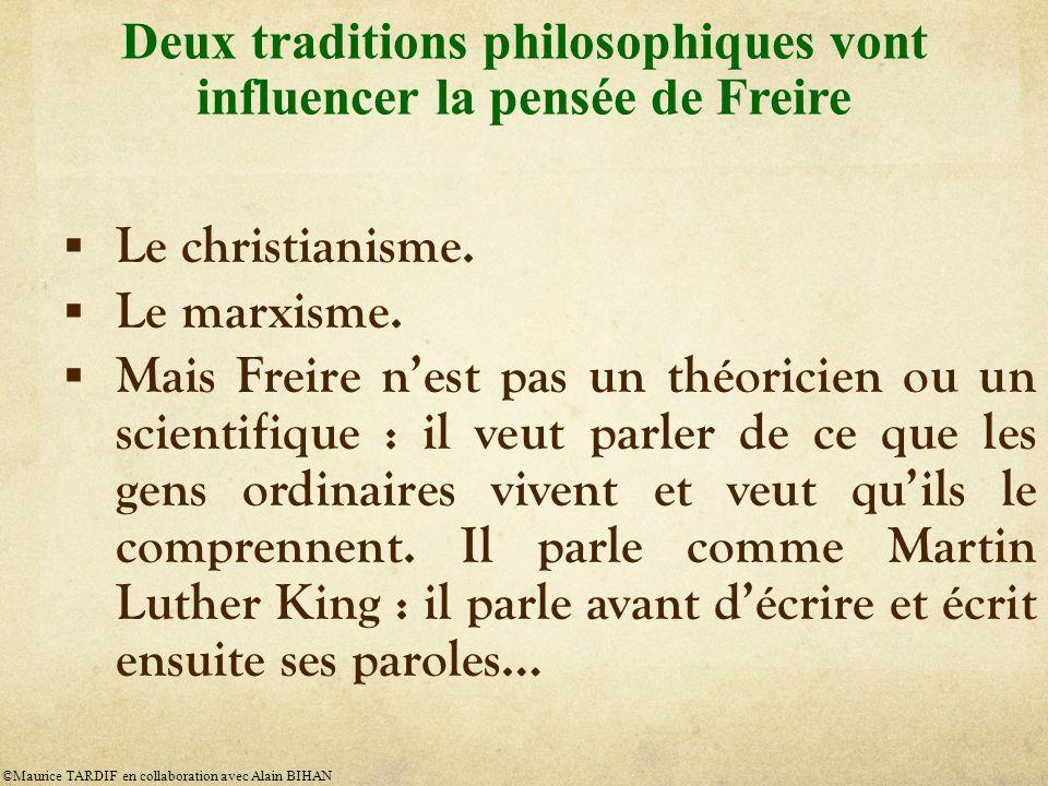 Deux traditions philosophiques vont influencer la pensée de Freire