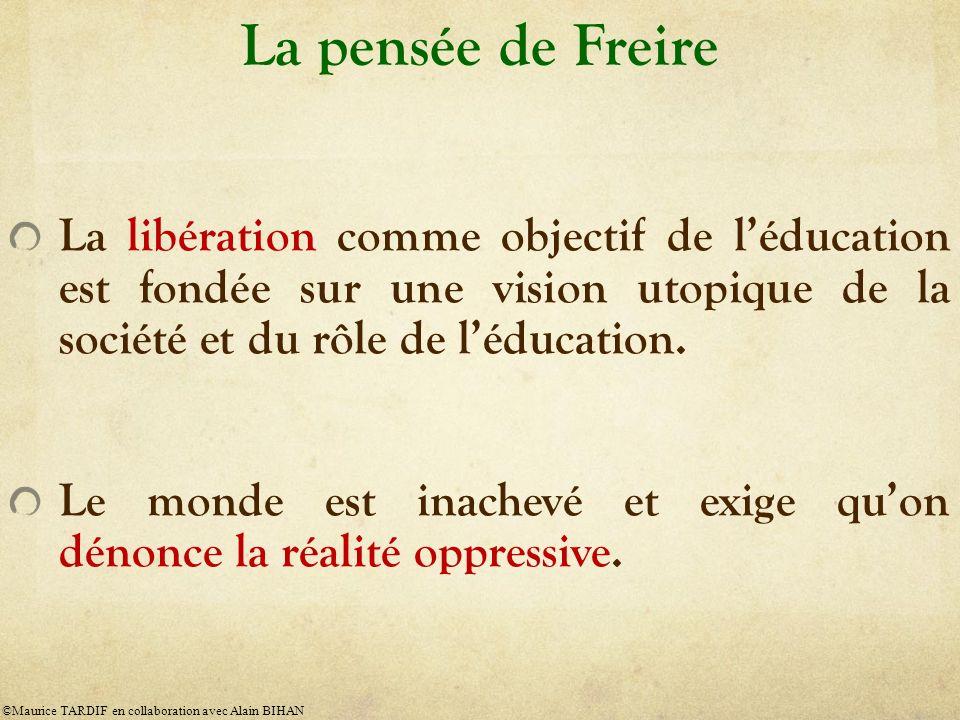 La pensée de Freire La libération comme objectif de l'éducation est fondée sur une vision utopique de la société et du rôle de l'éducation.