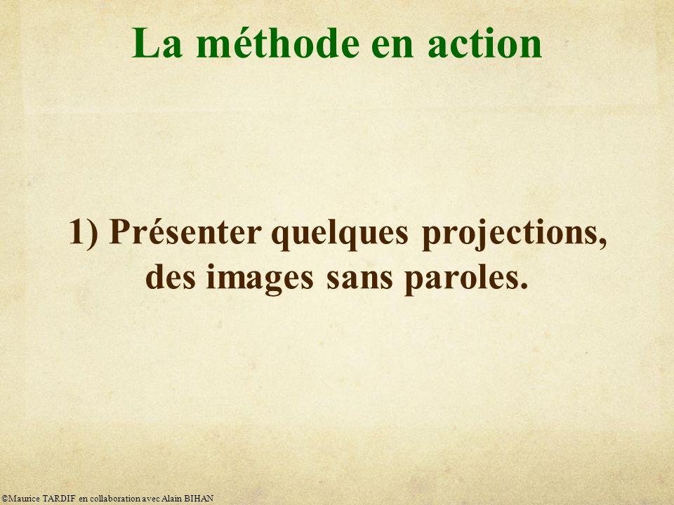 1) Présenter quelques projections, des images sans paroles.
