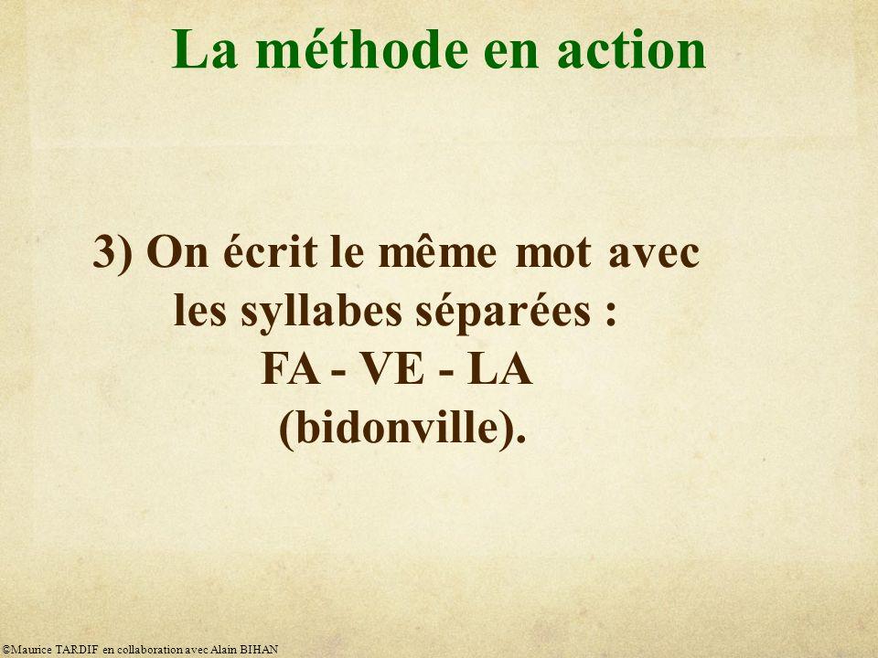 3) On écrit le même mot avec les syllabes séparées :