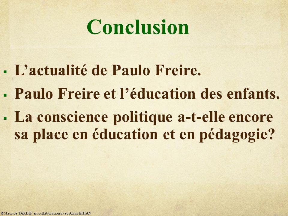 Conclusion L'actualité de Paulo Freire.