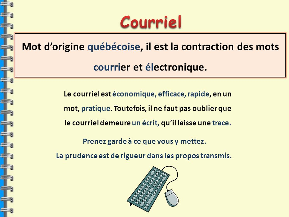 Courriel Mot d'origine québécoise, il est la contraction des mots