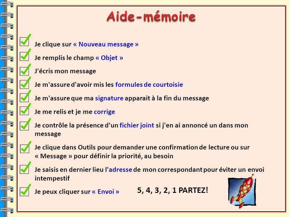 Aide-mémoire 5, 4, 3, 2, 1 PARTEZ! Je clique sur « Nouveau message »
