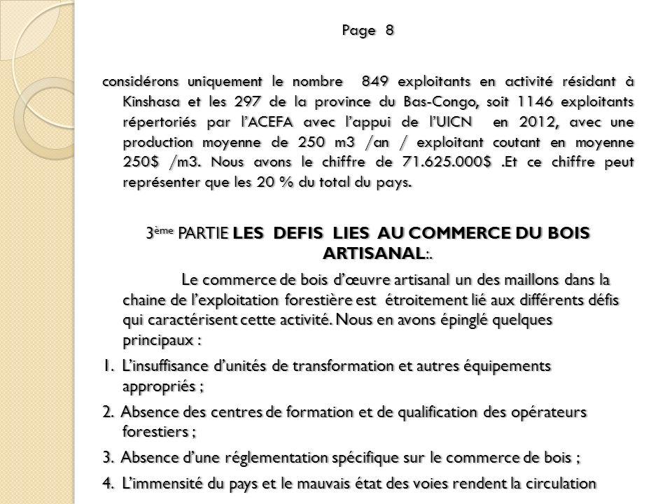 Page 8 considérons uniquement le nombre 849 exploitants en activité résidant à Kinshasa et les 297 de la province du Bas-Congo, soit 1146 exploitants répertoriés par l'ACEFA avec l'appui de l'UICN en 2012, avec une production moyenne de 250 m3 /an / exploitant coutant en moyenne 250$ /m3.
