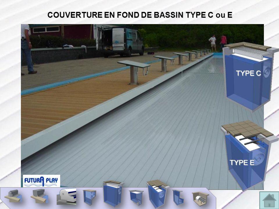 COUVERTURE EN FOND DE BASSIN TYPE C ou E