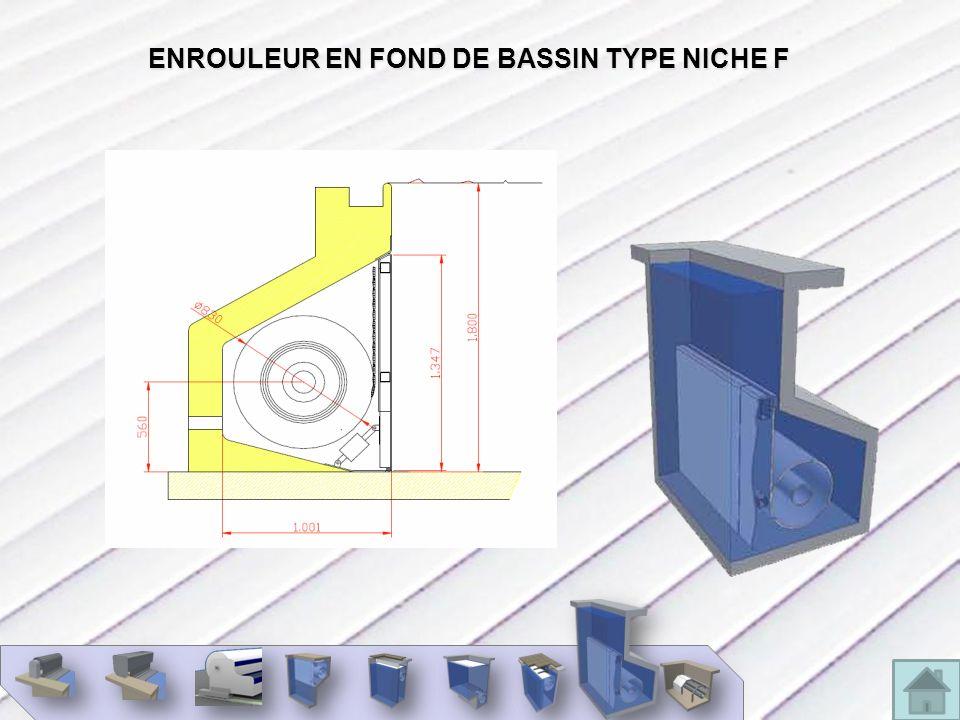 ENROULEUR EN FOND DE BASSIN TYPE NICHE F