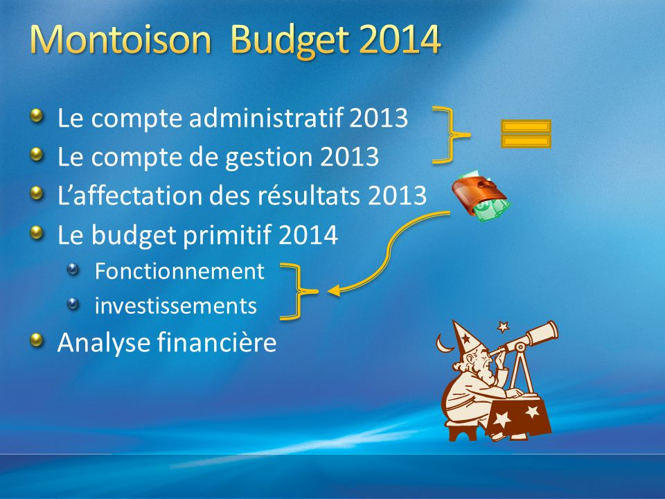 Montoison Budget 2014 Le compte administratif 2013