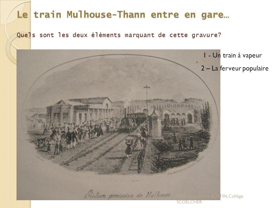 Le train Mulhouse-Thann entre en gare… Quels sont les deux éléments marquant de cette gravure