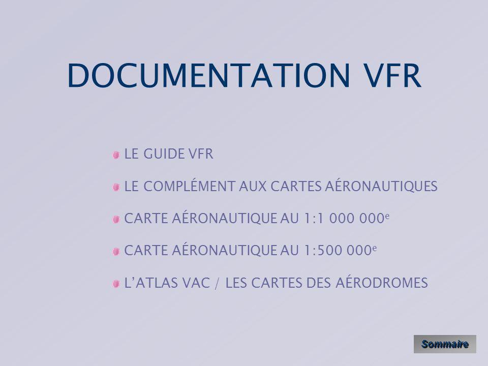 DOCUMENTATION VFR LE GUIDE VFR LE COMPLÉMENT AUX CARTES AÉRONAUTIQUES