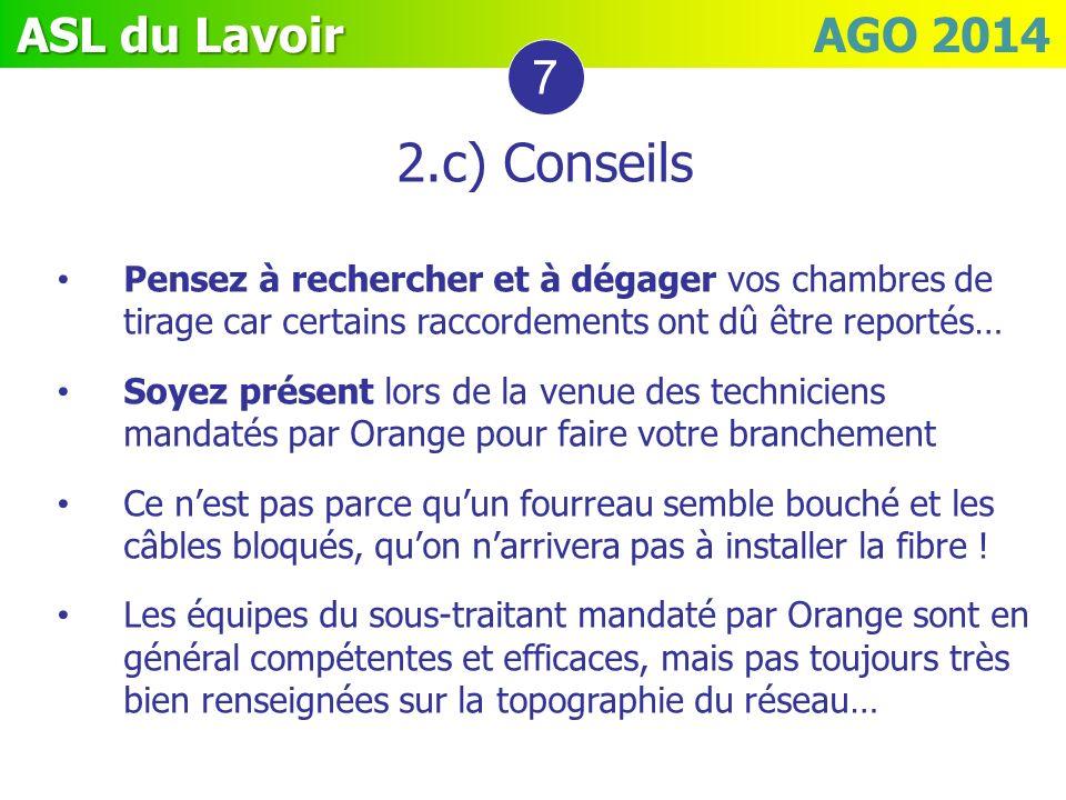 7 2.c) Conseils. Pensez à rechercher et à dégager vos chambres de tirage car certains raccordements ont dû être reportés…