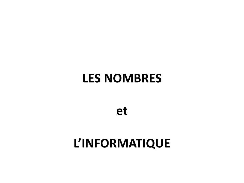 LES NOMBRES et L'INFORMATIQUE