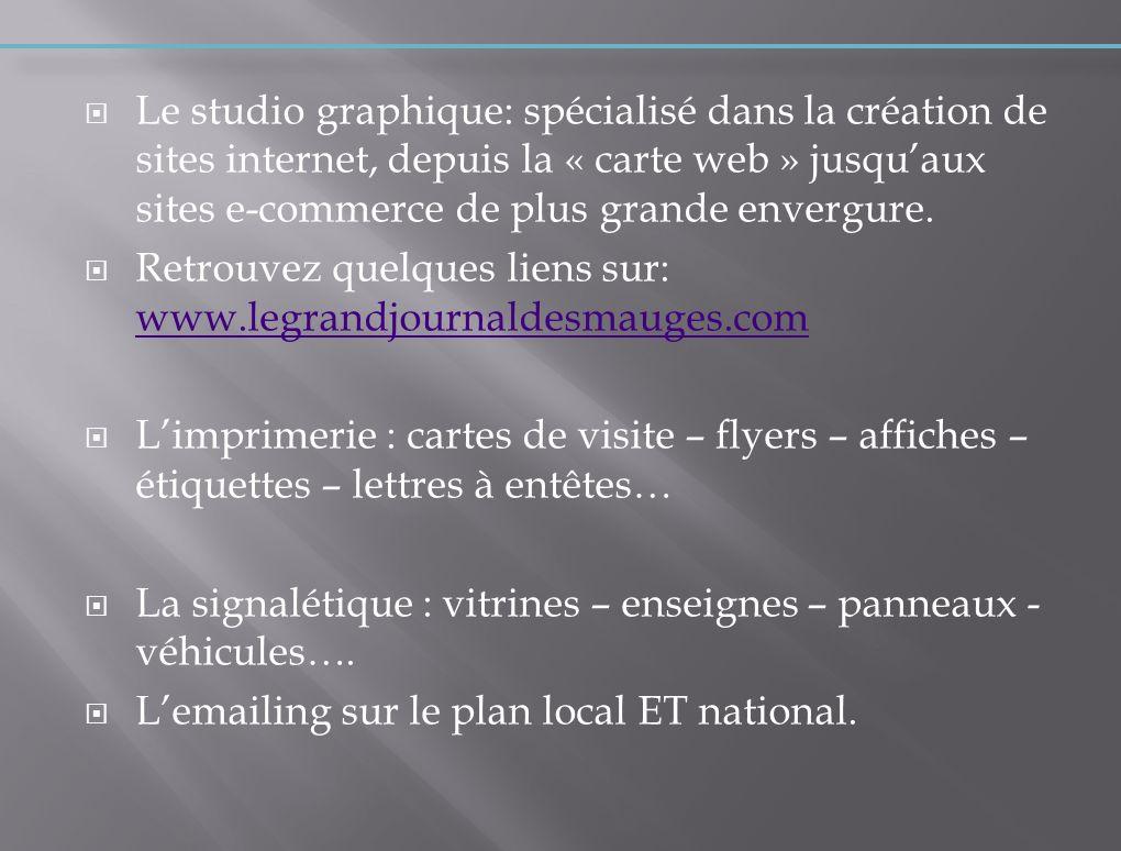 Le studio graphique: spécialisé dans la création de sites internet, depuis la « carte web » jusqu'aux sites e-commerce de plus grande envergure.