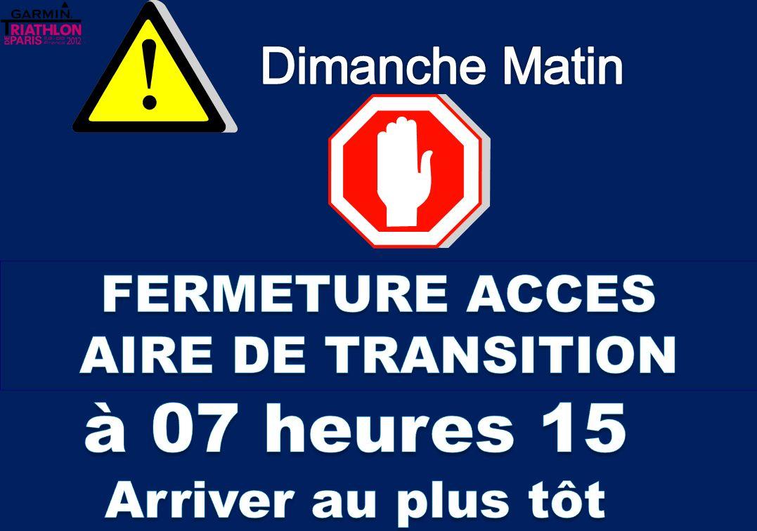 à 07 heures 15 Dimanche Matin FERMETURE ACCES AIRE DE TRANSITION