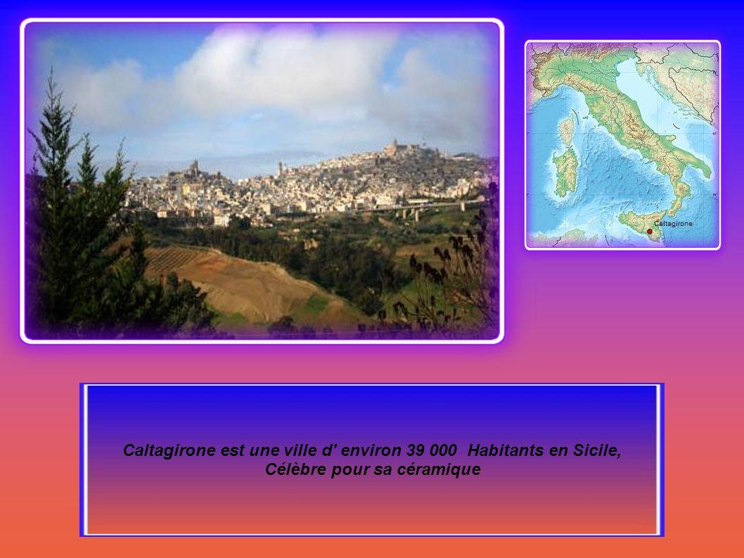 Caltagirone est une ville d environ 39 000 Habitants en Sicile,