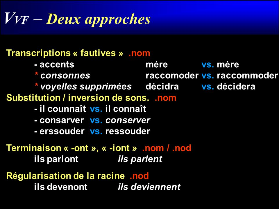VVF – Deux approches