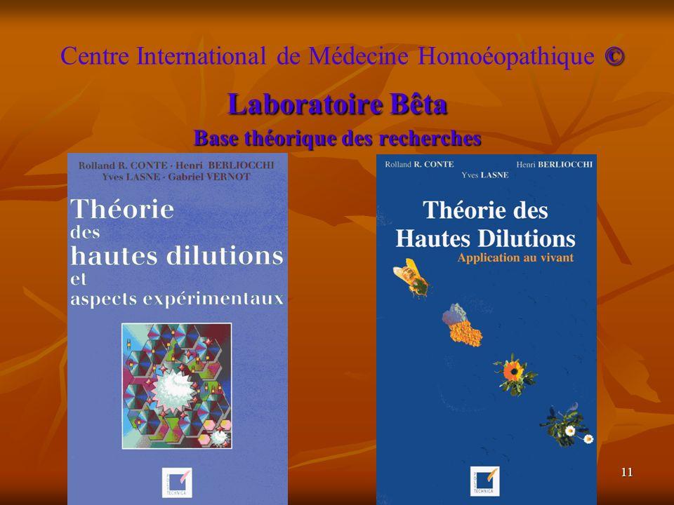 Centre International de Médecine Homoéopathique © Laboratoire Bêta Base théorique des recherches