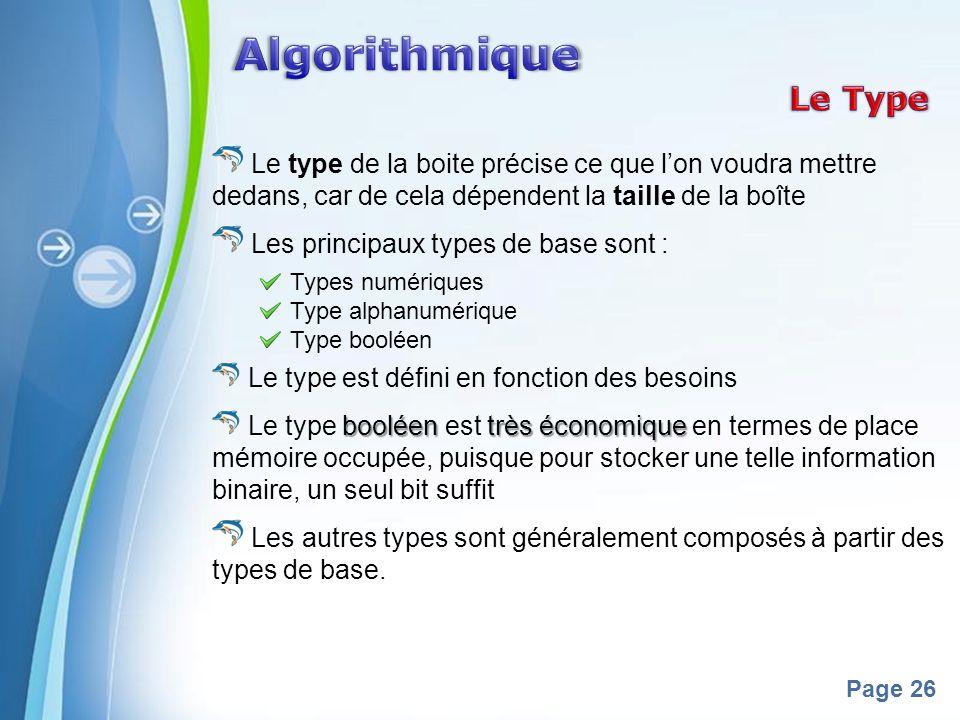Algorithmique Le Type. Le type de la boite précise ce que l'on voudra mettre dedans, car de cela dépendent la taille de la boîte.