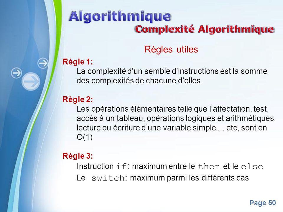 Algorithmique Complexité Algorithmique Règles utiles Règle 1:
